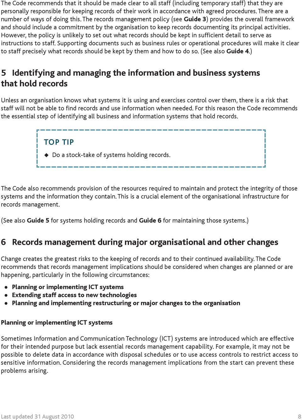 The records management policy (see Guide 3) provides the overall framework and should include a commitment by the organisation to keep records documenting its principal activities.
