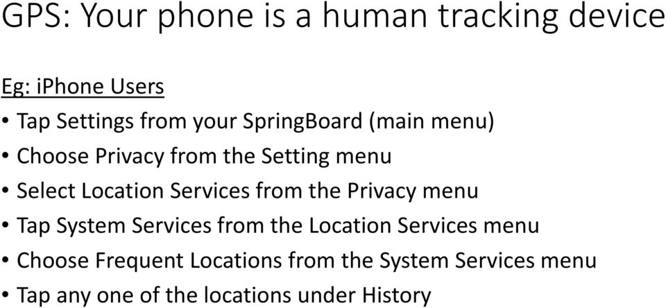 from the Privacy menu Tap System Services from the Location Services menu Choose