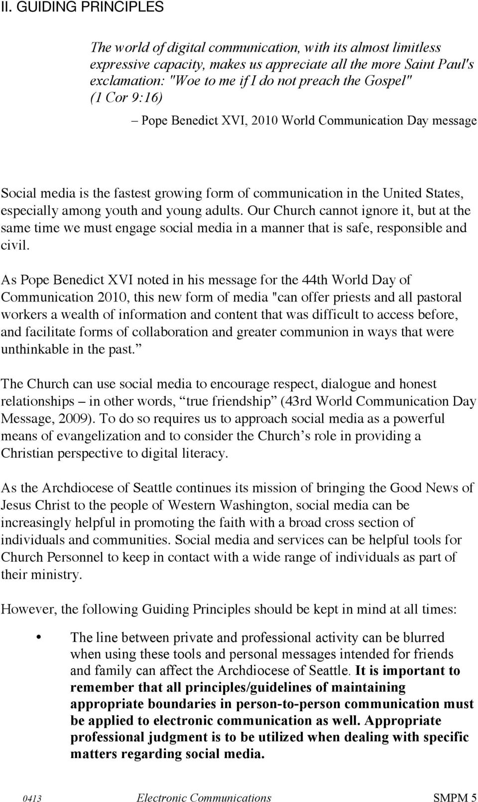 Our Church cannot ignore it, but at the same time we must engage social media in a manner that is safe, responsible and civil.