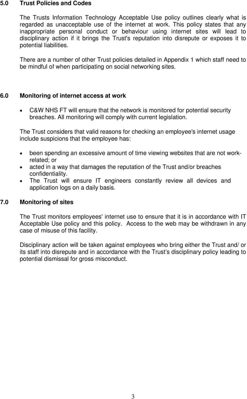 potential liabilities. There are a number of other Trust policies detailed in Appendix 1 which staff need to be mindful of when participating on social networking sites. 6.