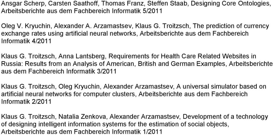 Troitzsch, Anna Lantsberg, Requirements for Health Care Related Websites in Russia: Results from an Analysis of American, British and German Examples, Arbeitsberichte aus dem Fachbereich Informatik
