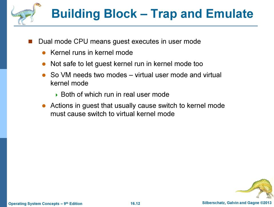 mode and virtual kernel mode Both of which run in real user mode Actions in guest that usually