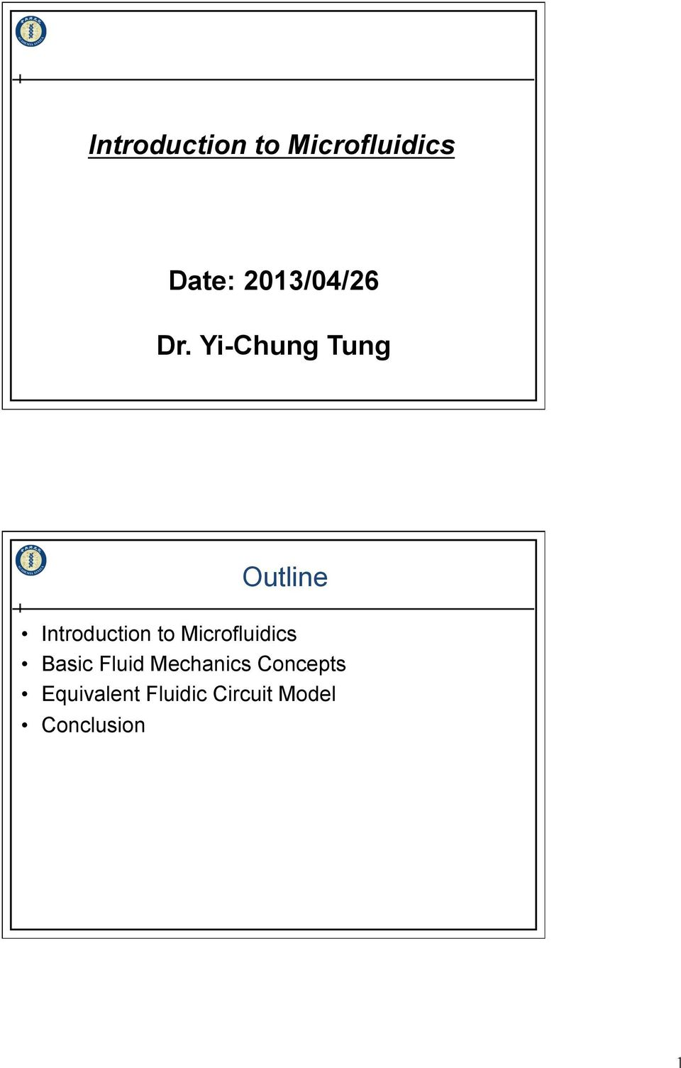 Yi-Chung Tung Outline Introduction to