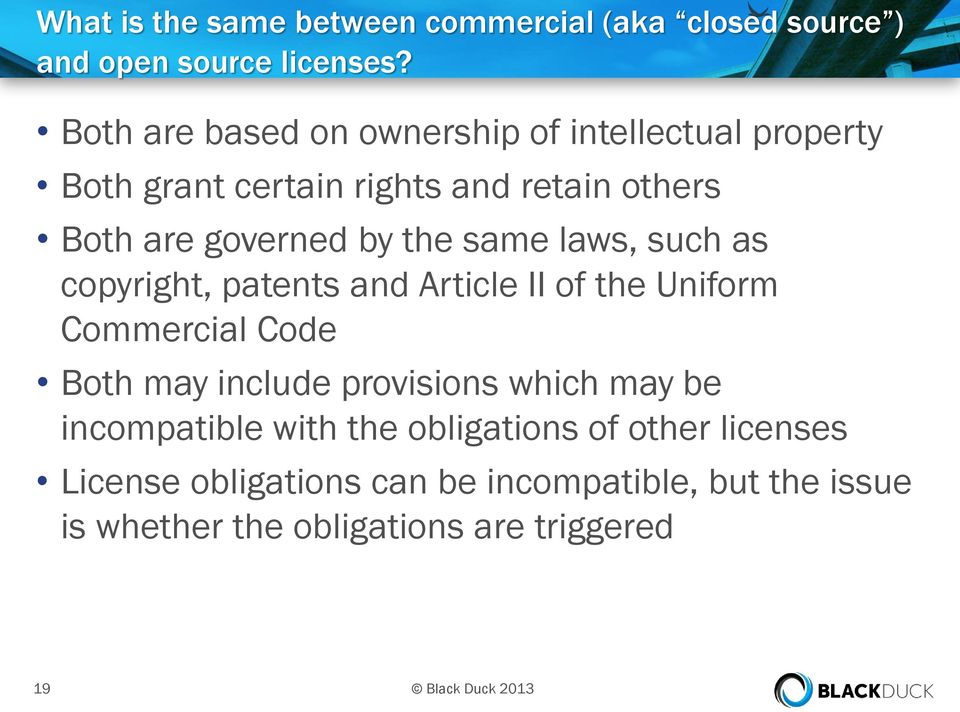 same laws, such as copyright, patents and Article II of the Uniform Commercial Code Both may include provisions which may