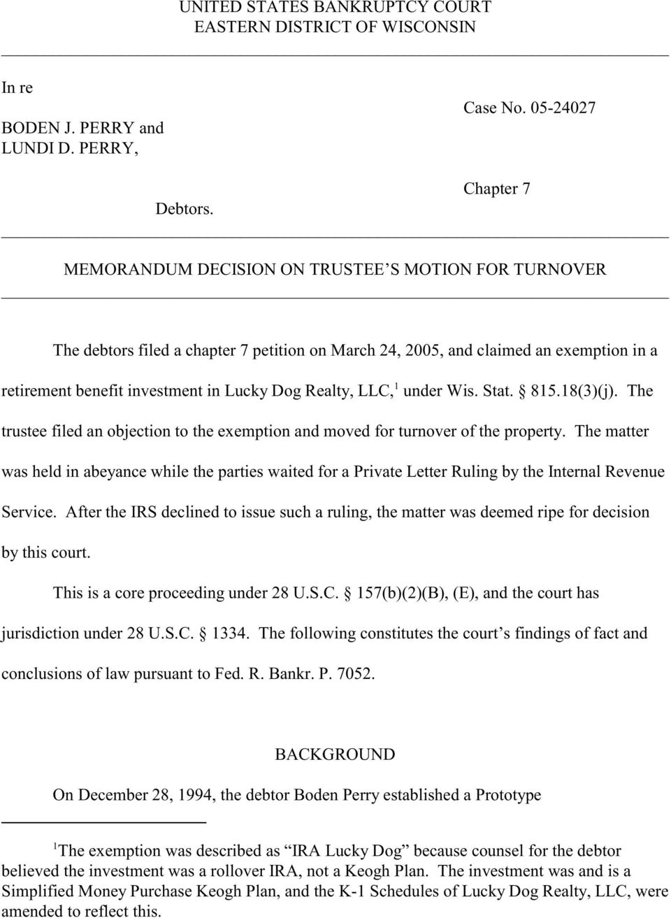 under Wis. Stat. 815.18(3)(j). The trustee filed an objection to the exemption and moved for turnover of the property.