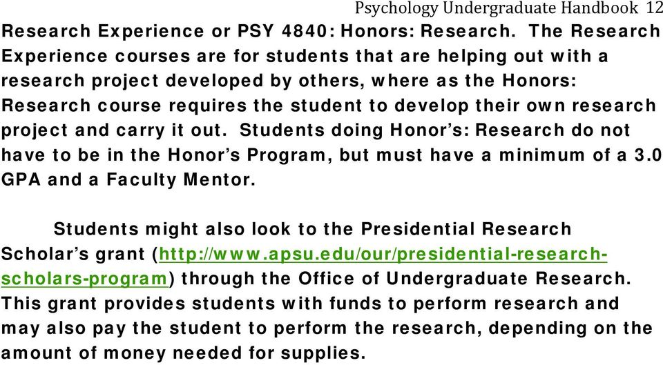 research project and carry it out. Students doing Honor s: Research do not have to be in the Honor s Program, but must have a minimum of a 3.0 GPA and a Faculty Mentor.