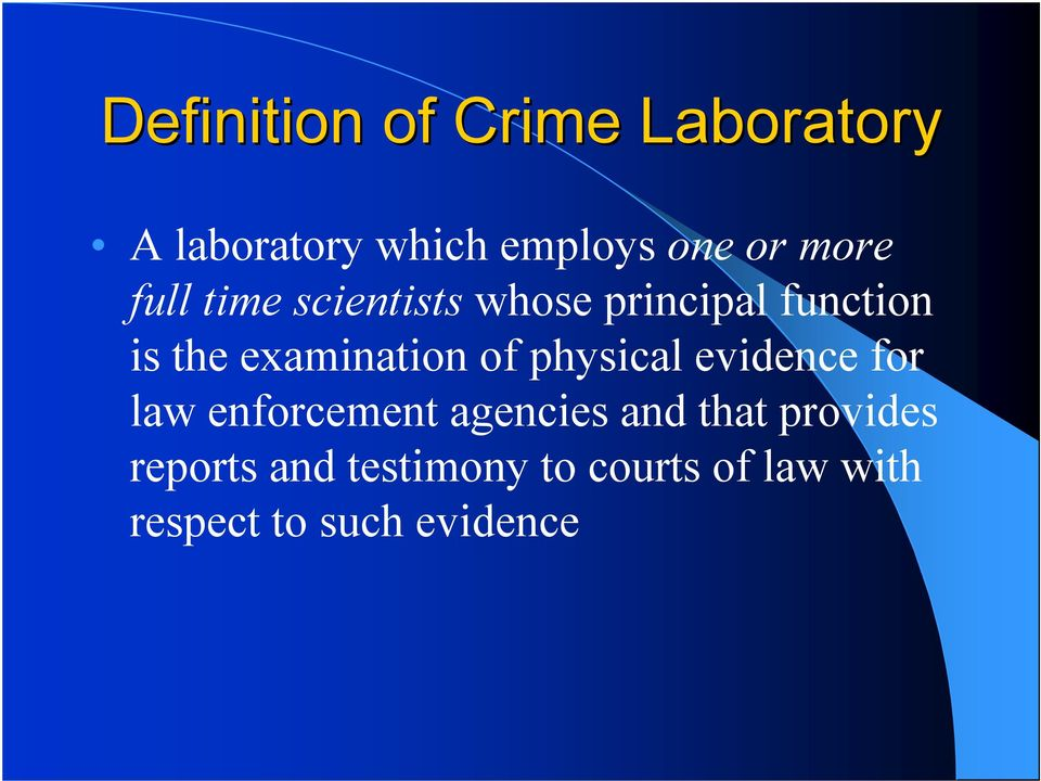 examination of physical evidence for law enforcement agencies and