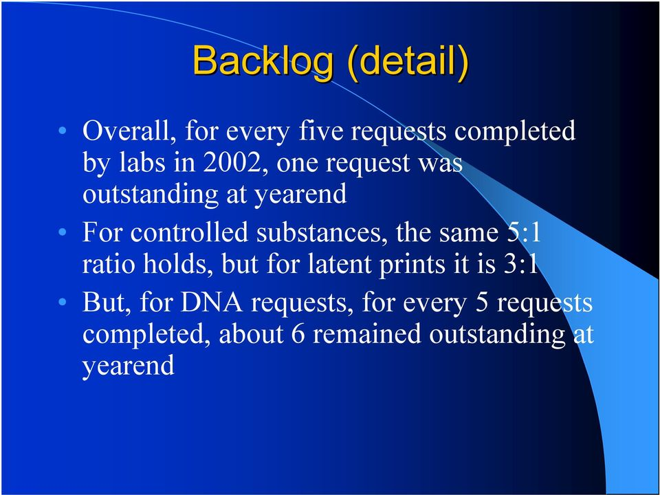 the same 5:1 ratio holds, but for latent prints it is 3:1 But, for DNA