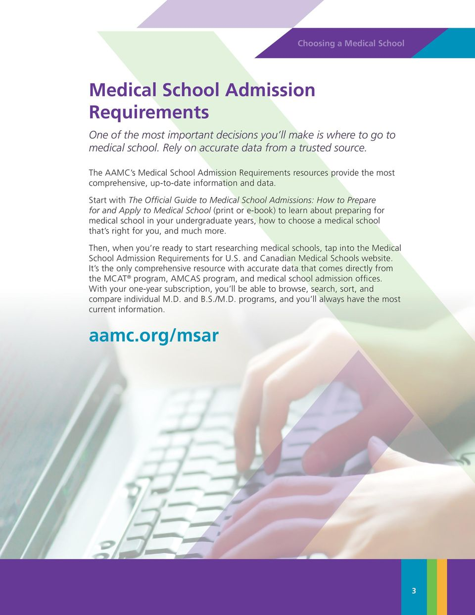 Start with The Official Guide to Medical School Admissions: How to Prepare for and Apply to Medical School (print or e-book) to learn about preparing for medical school in your undergraduate years,
