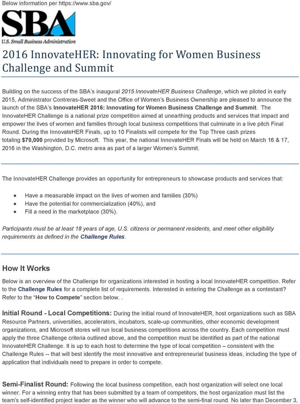 Administrator Contreras-Sweet and the Office of Women s Business Ownership are pleased to announce the launch of the SBA s InnovateHER 2016: Innovating for Women Business Challenge and Summit.