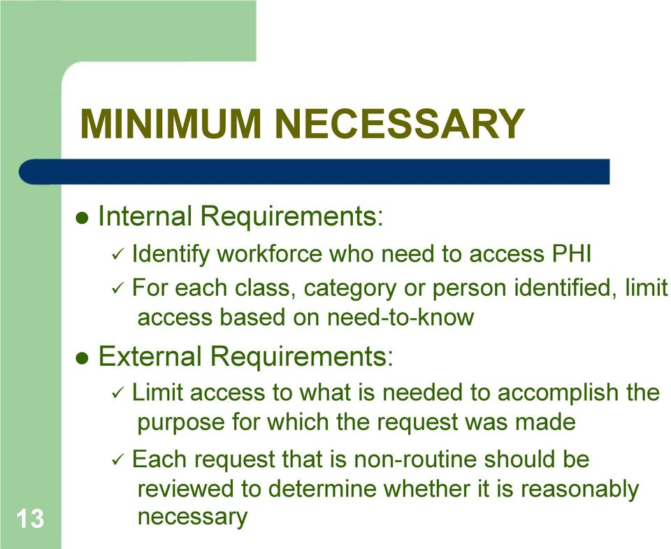 Requirements: Limit access to what is needed to accomplish the purpose for which the request