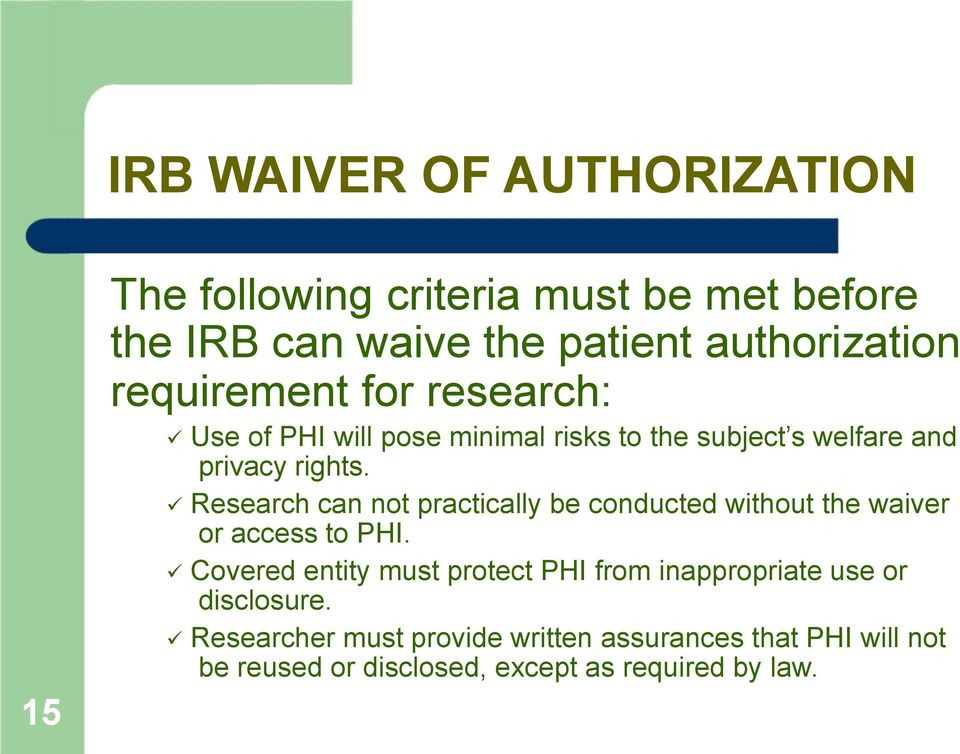 Research can not practically be conducted without the waiver or access to PHI.