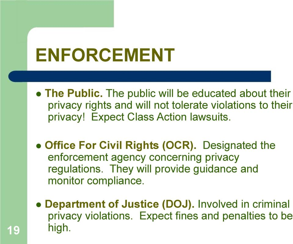 Expect Class Action lawsuits. Office For Civil Rights (OCR).