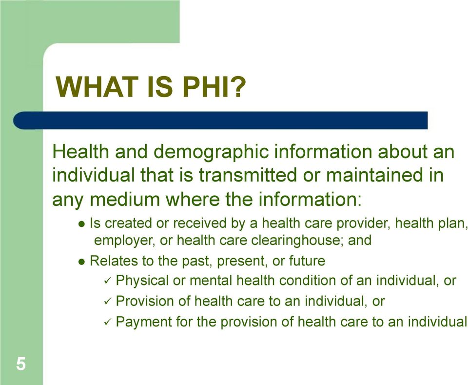 the information: Is created or received by a health care provider, health plan, employer, or health care