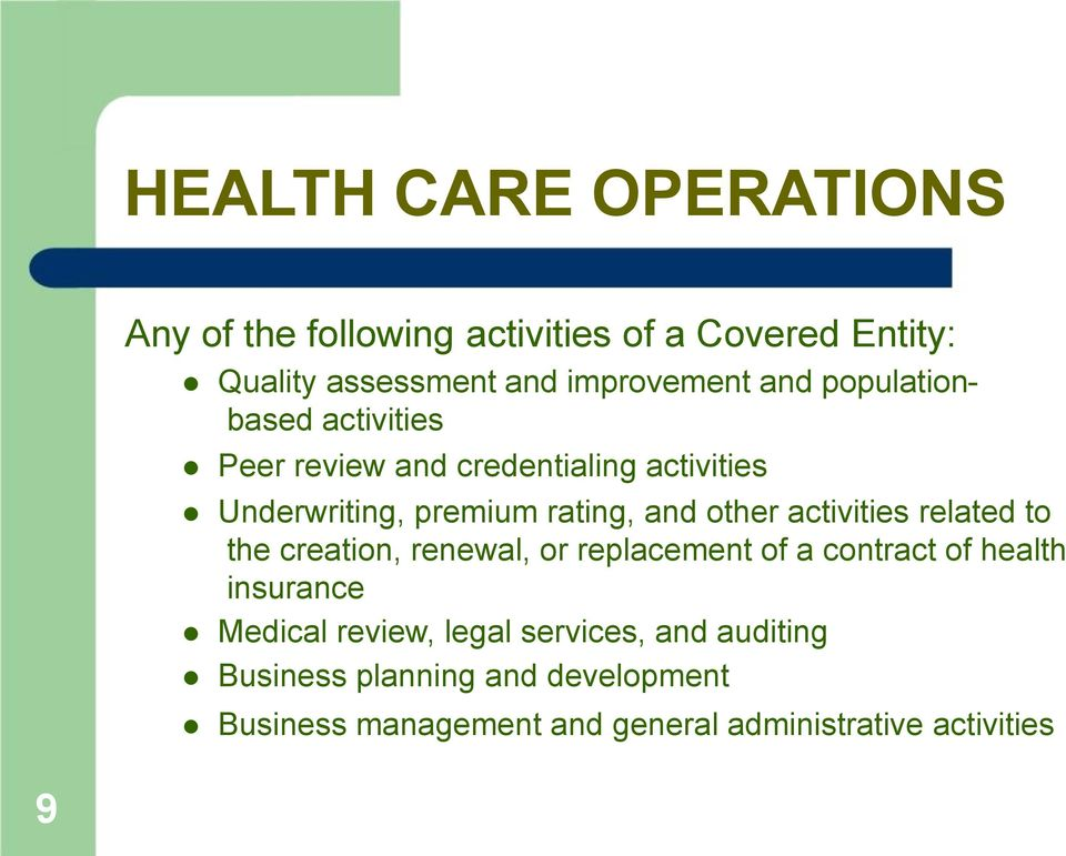 activities related to the creation, renewal, or replacement of a contract of health insurance Medical review,