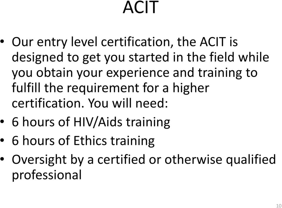 requirement for a higher certification.