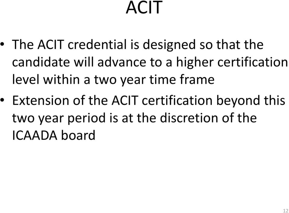 year time frame Extension of the ACIT certification beyond