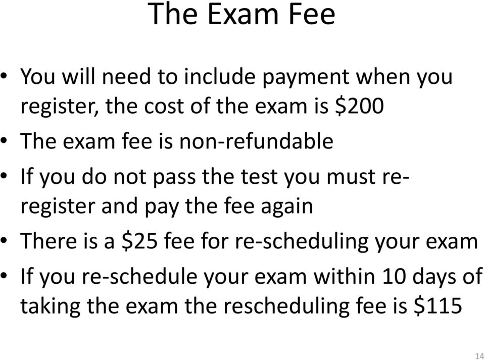 reregister and pay the fee again There is a $25 fee for re-scheduling your exam If