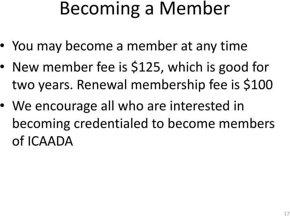 Renewal membership fee is $100 We encourage all who are
