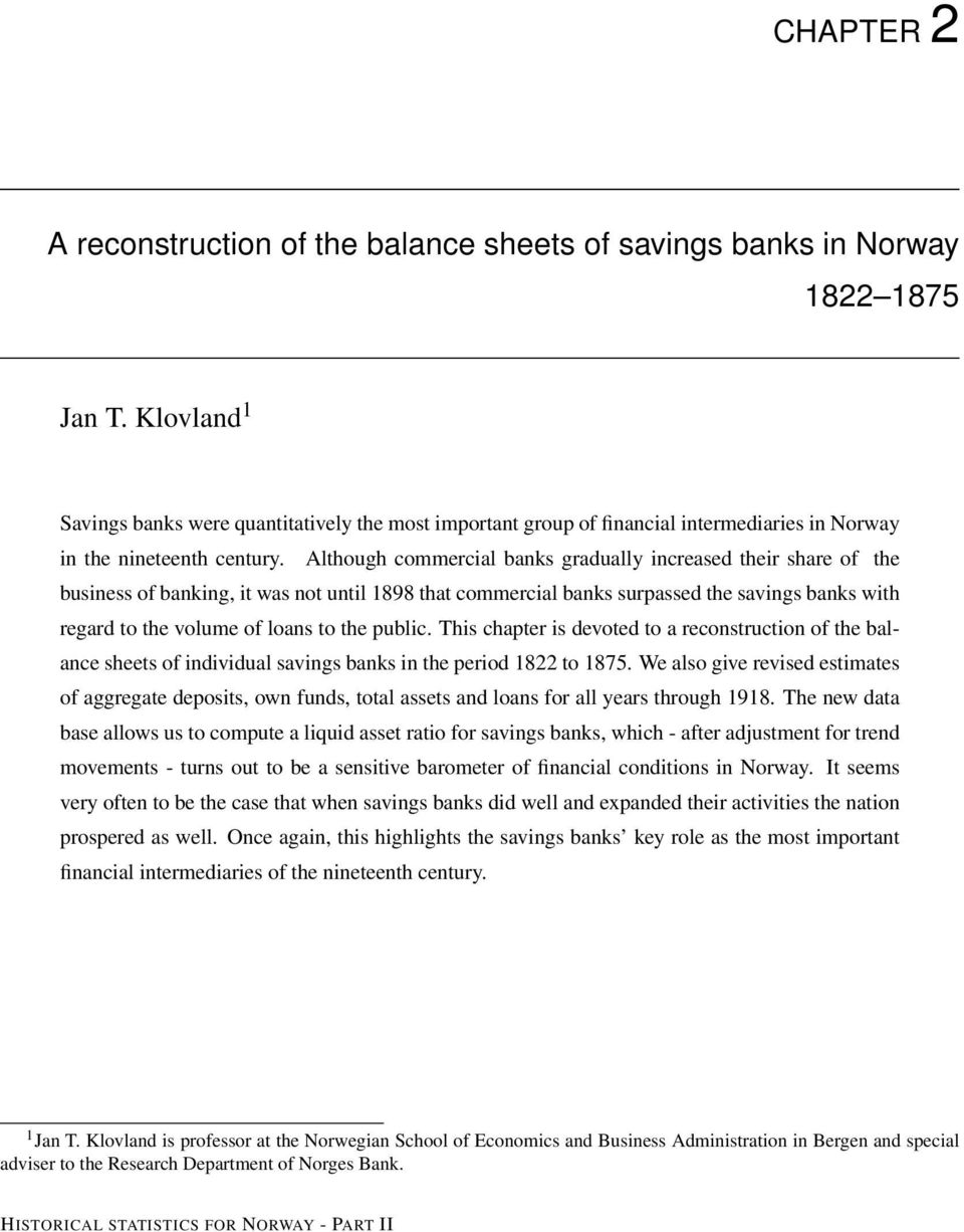 Although commercial banks gradually increased their share of the business of banking, it was not until 1898 that commercial banks surpassed the savings banks with regard to the volume of loans to the