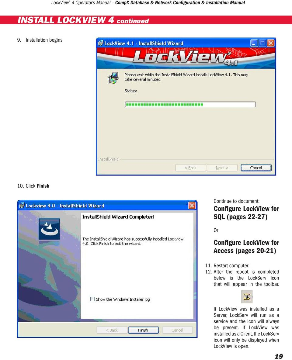 Restart computer. 12. After the reboot is completed below is the LockServ Icon that will appear in the toolbar.