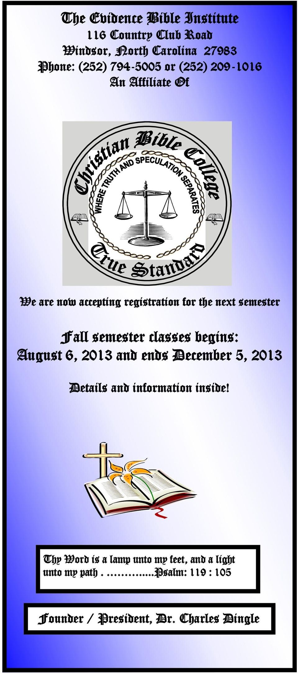 classes begins: August 6, 2013 and ends December 5, 2013 Details and information inside!