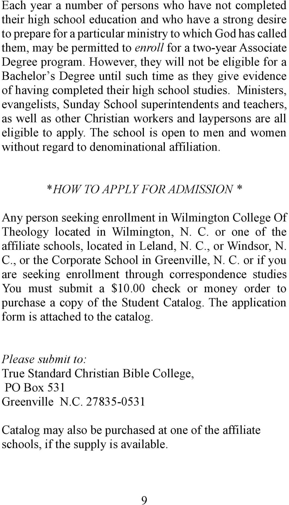 Ministers, evangelists, Sunday School superintendents and teachers, as well as other Christian workers and laypersons are all eligible to apply.