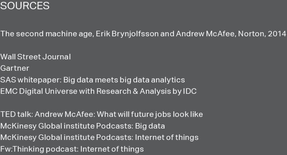 Analysis by IDC TED talk: Andrew McAfee: What will future jobs look like McKinesy Global institute