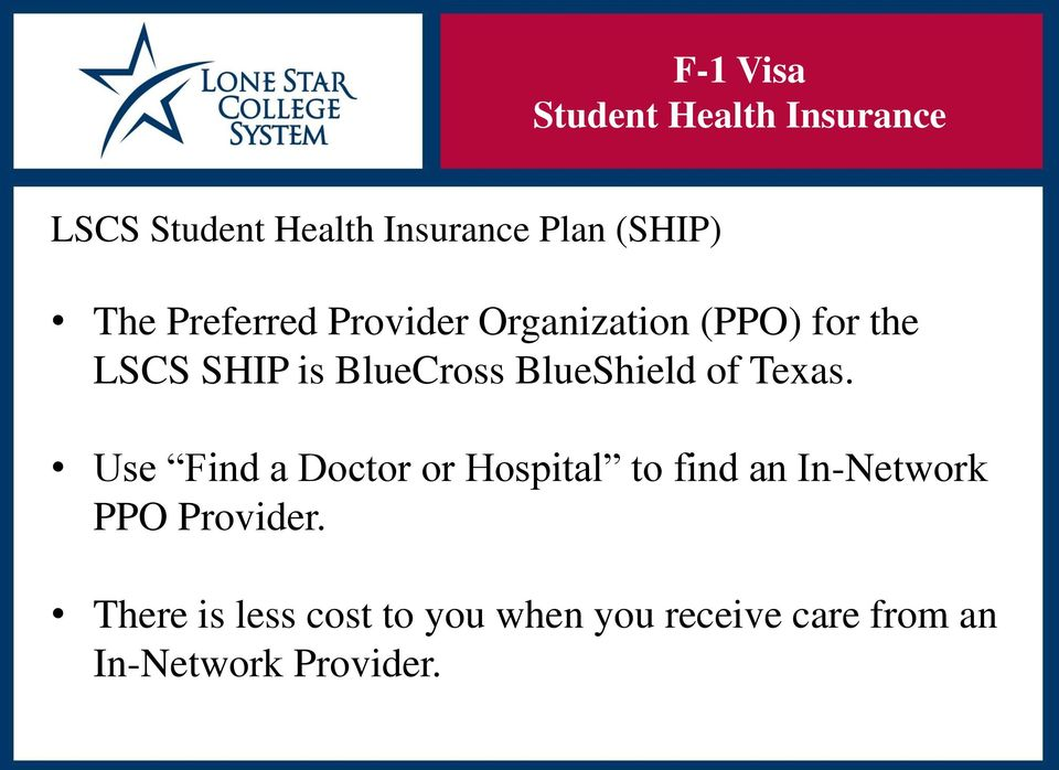 Use Find a Doctor or Hospital to find an In-Network PPO Provider.