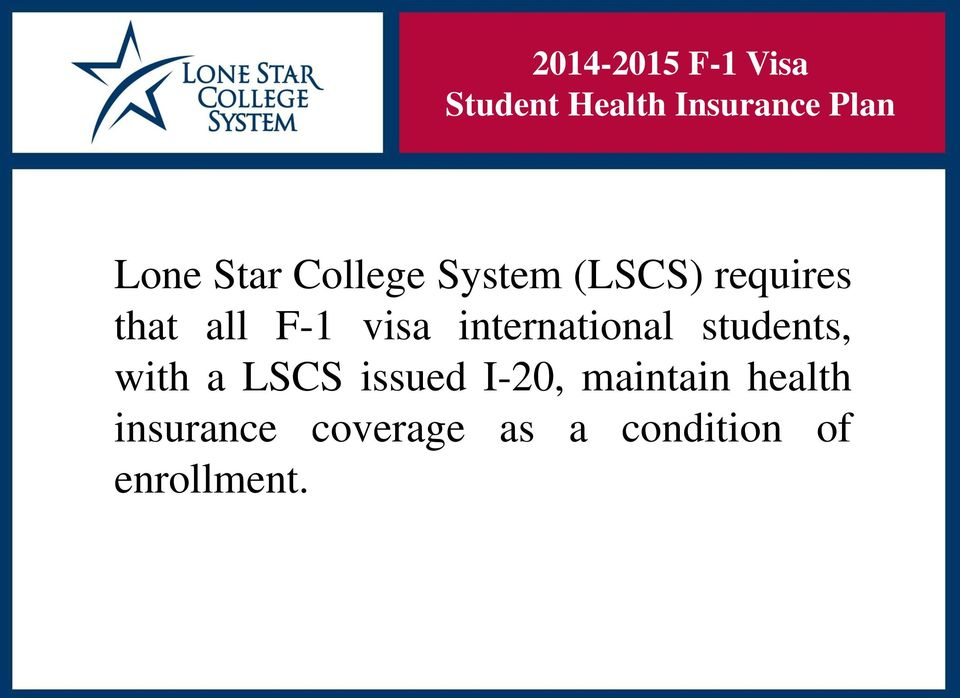 students, with a LSCS issued I-20, maintain health