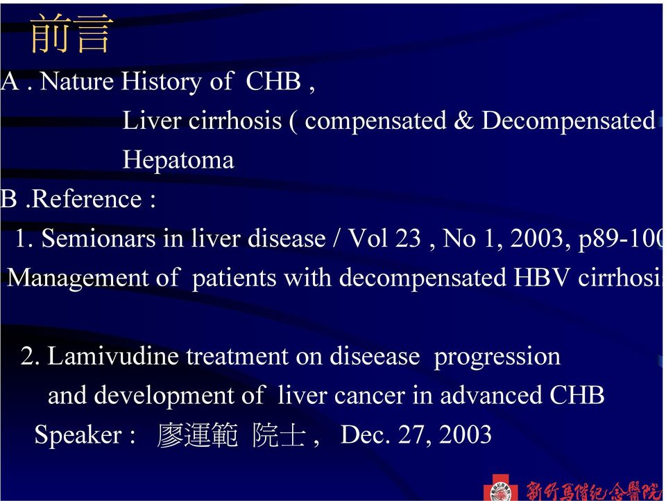 Semionars in liver disease / Vol 23, No 1, 2003, p89-100 Management of patients with
