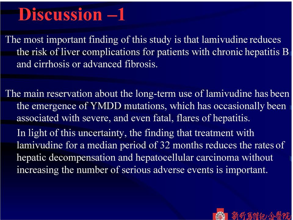 The main reservation about the long-term use of lamivudine has been the emergence of YMDD mutations, which has occasionally been associated with severe, and