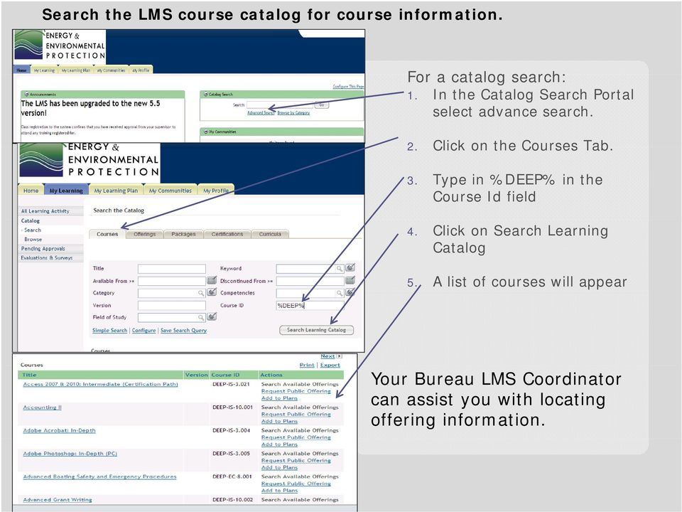 Type in %DEEP% in the Course Id field 4. Click on Search Learning Catalog 5.