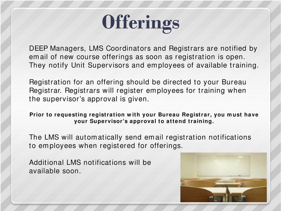 Registrars will register employees for training when the supervisor s approval is given.