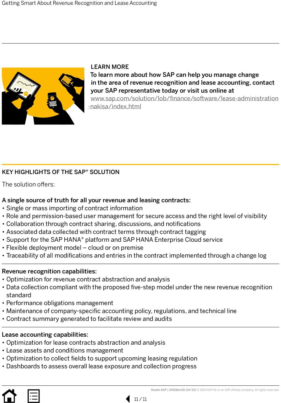 html KEY HIGHLIGHTS OF THE SAP SOLUTION The solution offers: A single source of truth for all your revenue and leasing contracts: Single or mass importing of contract information Role and