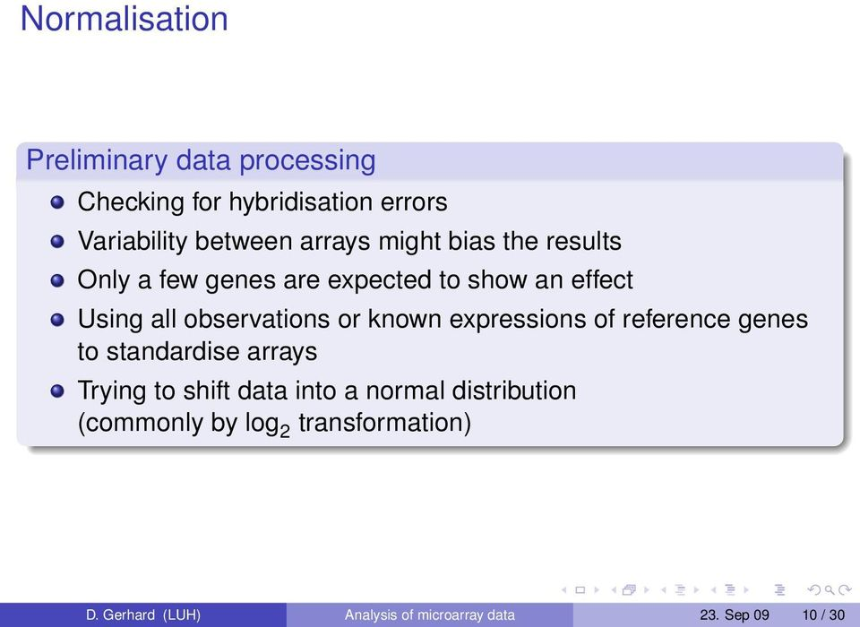 or known expressions of reference genes to standardise arrays Trying to shift data into a normal