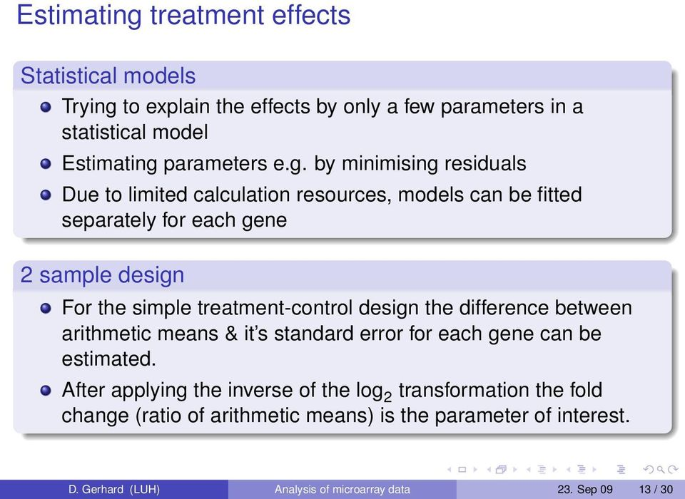 treatment-control design the difference between arithmetic means & it s standard error for each gene can be estimated.