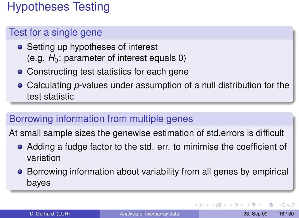 e gene Setting up hypotheses of interest (e.g. H 0 : parameter of interest equals 0) Constructing test statistics for each gene Calculating