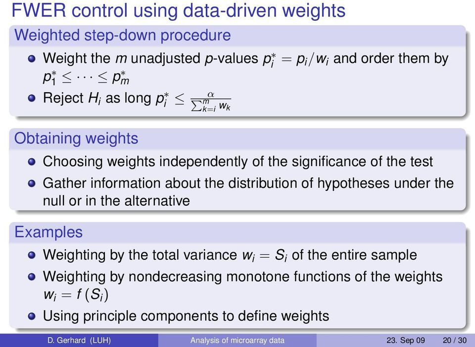 hypotheses under the null or in the alternative Examples Weighting by the total variance w i = S i of the entire sample Weighting by nondecreasing