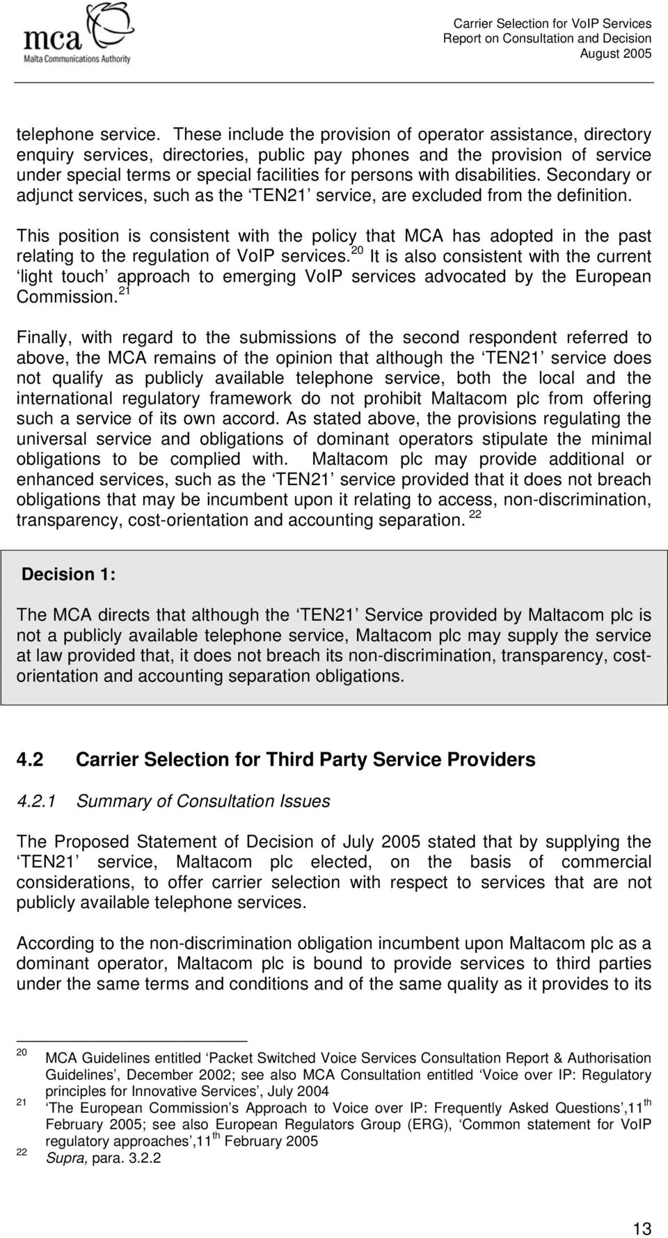 disabilities. Secondary or adjunct services, such as the TEN21 service, are excluded from the definition.
