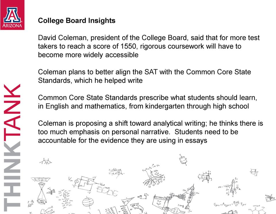 State Standards prescribe what students should learn, in English and mathematics, from kindergarten through high school Coleman is proposing a shift