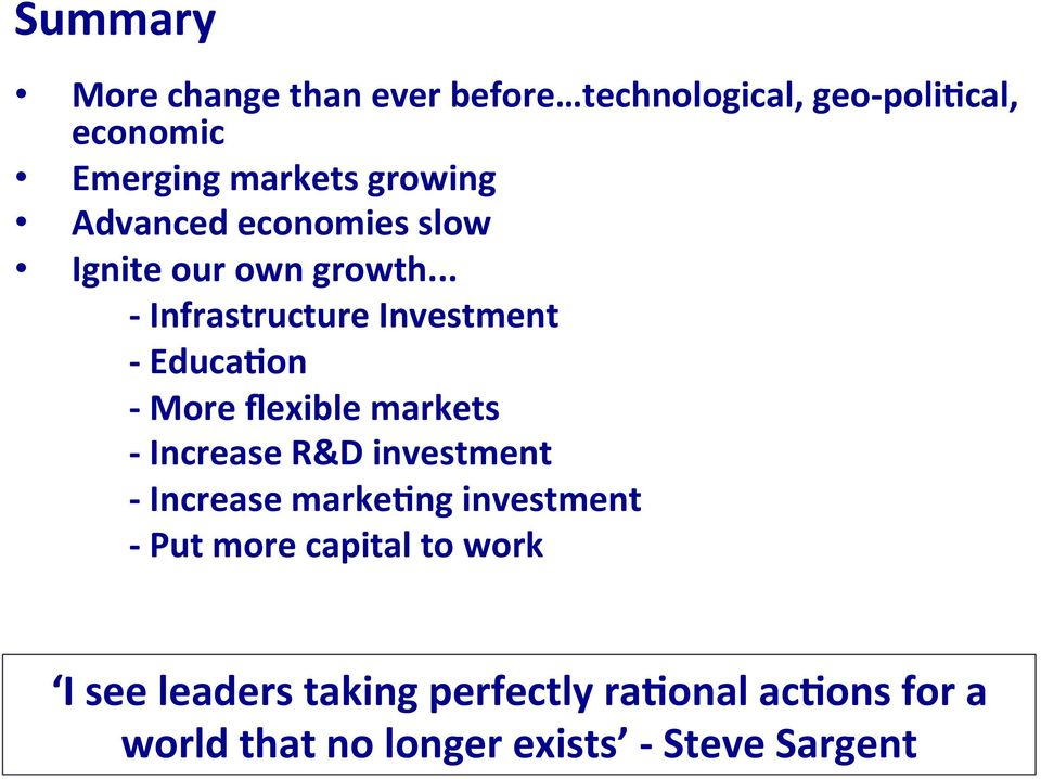 .. - Infrastructure Investment - Educa7on - More flexible markets - Increase R&D investment -