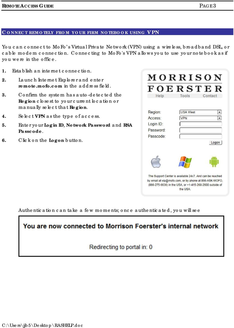 Launch Internet Explorer and enter remote.mofo.com in the address field. 3.