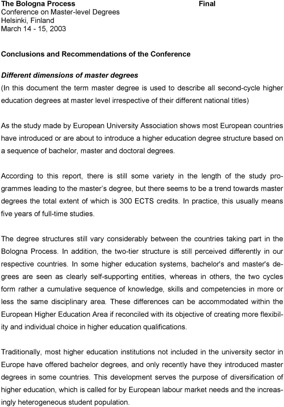Association shows most European countries have introduced or are about to introduce a higher education degree structure based on a sequence of bachelor, master and doctoral degrees.