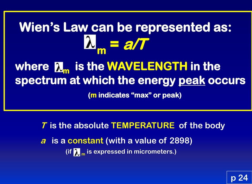 indicates max or peak) T is the absolute TEMPERATURE of the body a