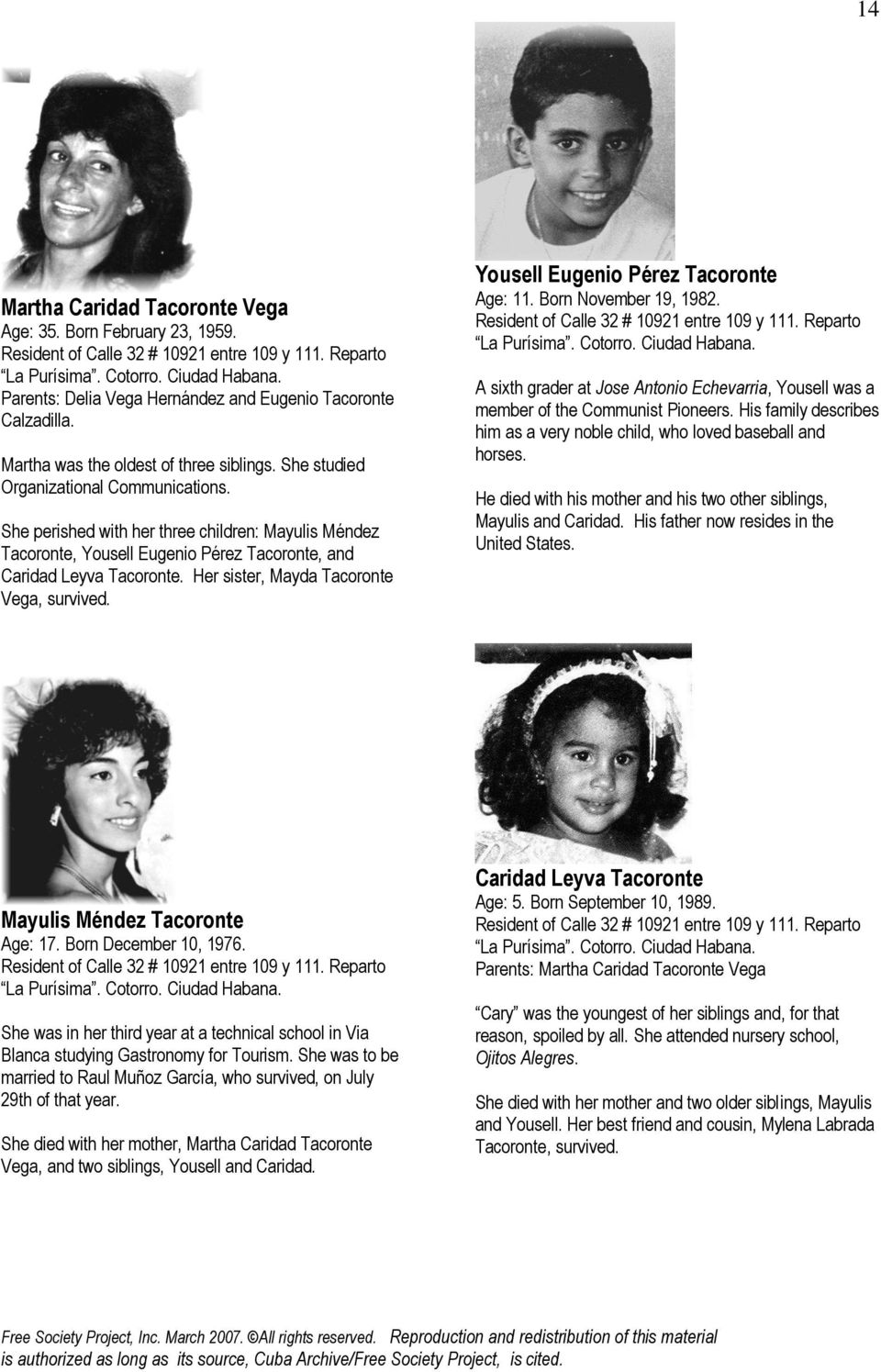 She perished with her three children: Mayulis Méndez Tacoronte, Yousell Eugenio Pérez Tacoronte, and Caridad Leyva Tacoronte. Her sister, Mayda Tacoronte Vega, survived.