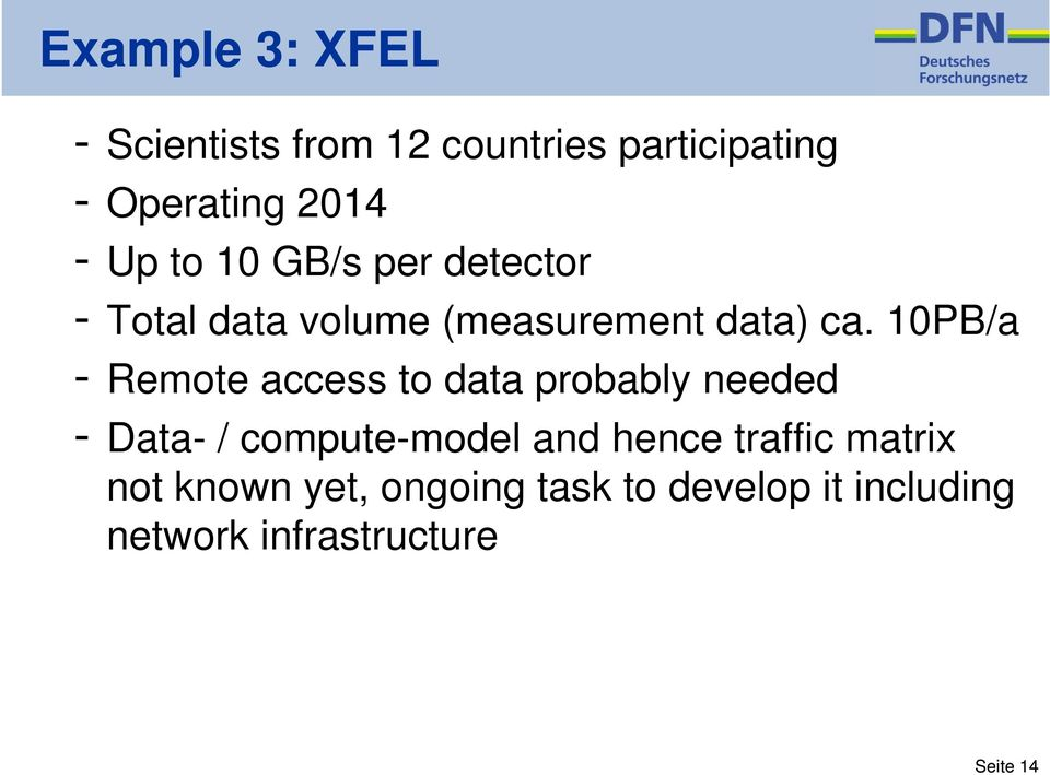 10PB/a - Remote access to data probably needed - Data- / compute-model and hence
