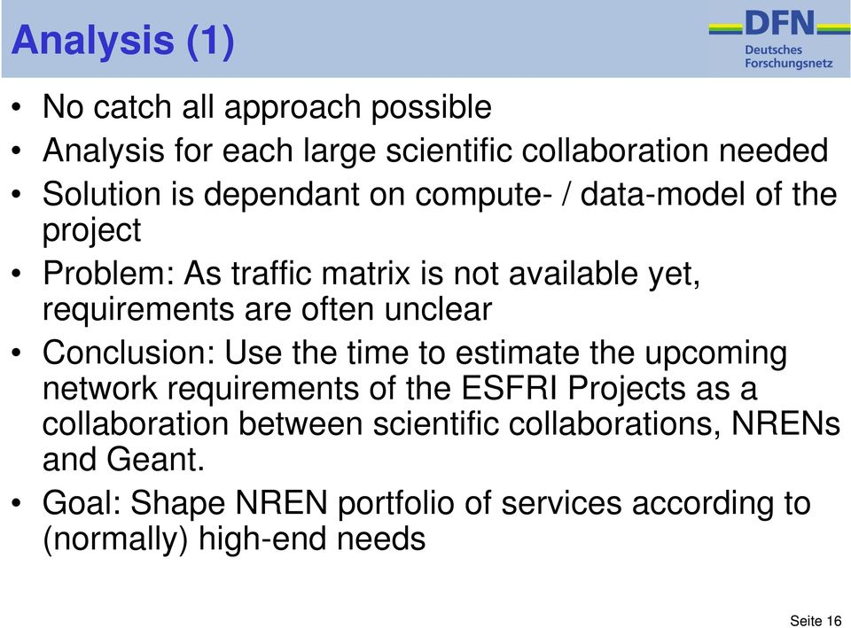 Conclusion: Use the time to estimate the upcoming network requirements of the ESFRI Projects as a collaboration between