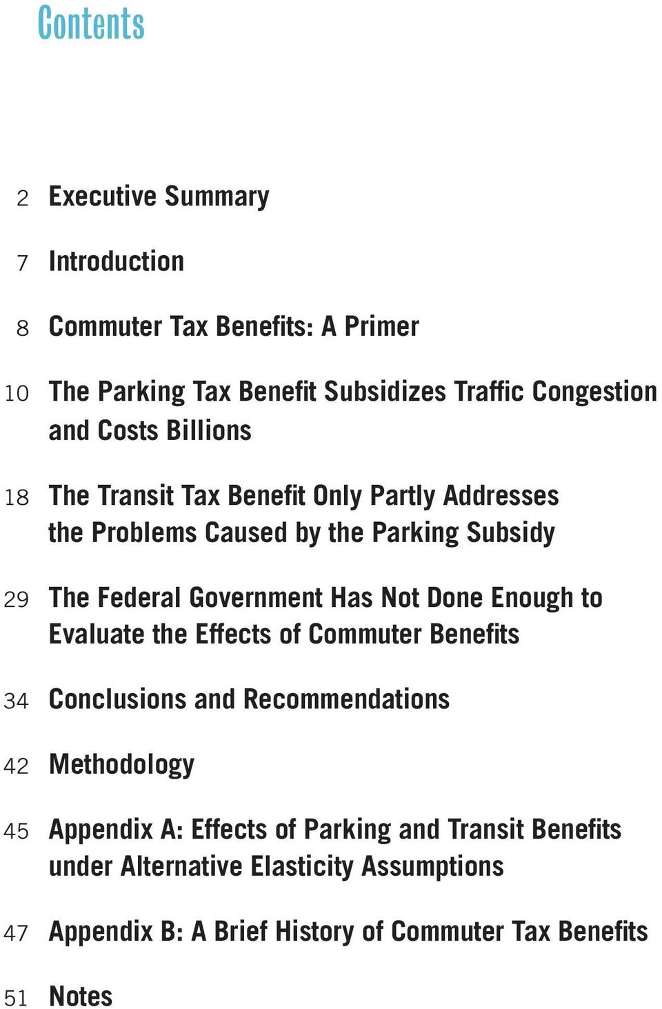 Has Not Done Enough to Evaluate the Effects of Commuter Benefits 34 Conclusions and Recommendations 42 Methodology 45 Appendix A: