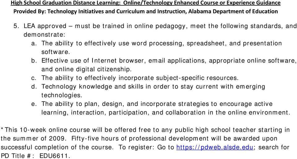 *This 10-week online course will be offered free to any public high school teacher starting in the summer of 2009.